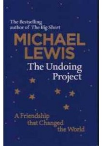 The Undoing Project: A Friendship That Changed the World ( by Lewis, Michael ) [9780241254738]