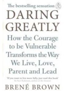 Daring Greatly: How the Courage to be Vulnerable Transforms the Way We Live, Love, Parent, and Lead ( by Brown, Brene ) [9780241257401]