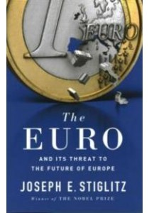 The Euro: And its Threat to the Future of Europe ( by Stiglitz, Joseph ) [9780241258156]