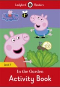 Peppa Pig: in the Garden Activity Book - Ladybird Readers Level 1 -- Paperback (English Language Edition) [9780241262238]
