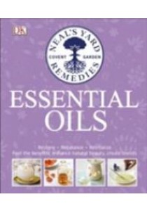 Neal's Yard Remedies Essential Oils: Restore * Rebalance * Revitalize * Feel the Benefits * Enhance Natural Beauty * Create Blends ( by Curtis, Susan/ Thomas, Pat/ Johnson, Fran ) [9780241273098]