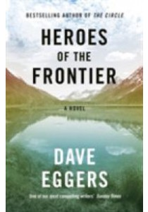 Heroes of the Frontier -- Paperback (English Language Edition) ( by Eggers, Dave ) [9780241289945]