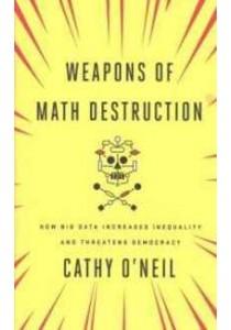 Weapons of Math Destruction [9780241296813]