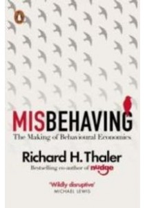 Misbehaving: The Making of Behavioural Economics ( by Thaler, Richard H. ) [9780241951224]