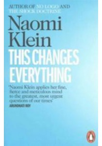 This Changes Everything: Capitalism vs. the Climate ( by Klein, Naomi ) [9780241956182]