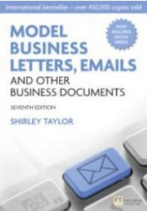 Model Business Letters, Emails and Other Business Documents [9780273751939]