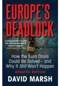 Europe's Deadlock : How the Euro Crisis Could Be Solved [9780300220308]