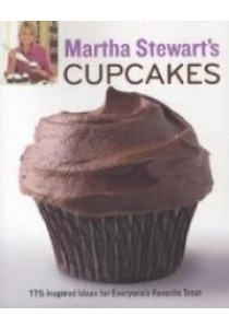 Martha Stewart's Cupcakes : 175 Inspired Ideas for Everyone's Favorite Treat [9780307460448]