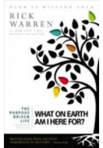 Purpose Driven Life : What on Earth am I Here For? -- Paperback ( by Warren, Rick ) [9780310335511]