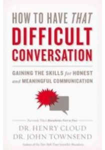 How to Have That Difficult Conversation [9780310342564]