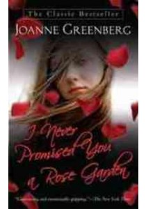 I Never Promised You a Rose Garden (Reprint) ( by Greenberg, Joanne ) [9780312943592]