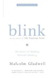 Blink : The Power of Thinking without Thinking [9780316057905]