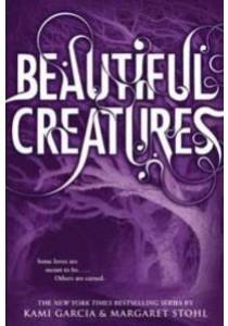 Beautiful Creatures (Reprint) ( by Garcia, Kami/ Stohl, Margaret ) [9780316077033]