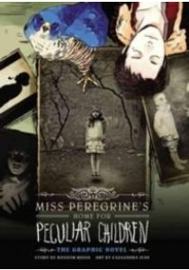 Miss Peregrine's Home for Peculiar Children : The Graphic Novel (Miss Peregrine's Home for Peculiar Children) (Reprint) ( by Riggs, Ransom ) [9780316245289]