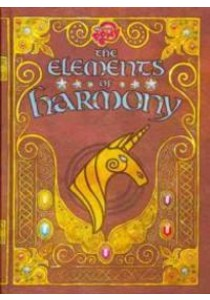 The Elements of Harmony : Friendship Is Magic: the Official Guidebook (My Little Pony) ( by Snider, Brandon T. ) [9780316247542]