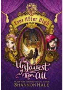 The Unfairest of Them All (Ever after High) ( by Hale, Shannon ) [9780316282017]