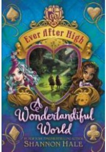 A Wonderlandiful World (Ever after High) ( by Hale, Shannon ) [9780316282093]