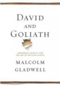 David and Goliath : Underdogs, Misfits, and the Art of Battling Giants [9780316285254]