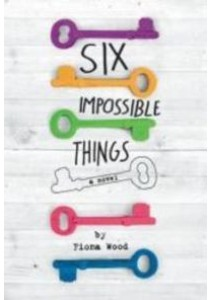 Six Impossible Things (Reprint) ( by Wood, Fiona ) [9780316299411]