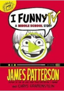 I Funny TV : A Middle School Story (Middle School) ( by Patterson, James/ Grabenstein, Chris/ Park, Laura (ILT) ) [9780316301091]