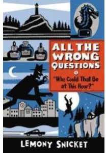 Who Could That Be at This Hour?' (All the Wrong Questions) (Reprint) ( by Snicket, Lemony/ Seth (ILT) ) [9780316335478]