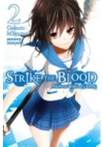 Strike the Blood 2 : From the Warlord's Empire ( by Mikumo, Gakuto/ Manyako (ILT) ) [9780316345491]