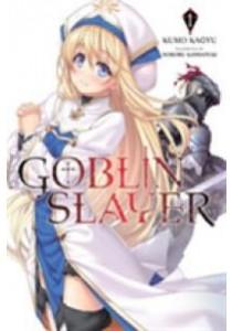 Goblin Slayer (Goblin Slayer)  ( by Kagyu, Kumo/ Kannatuki, Noboru (ILT) ) [9780316501590]