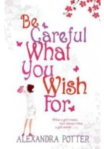 Be Careful What You Wish for -- Paperback ( by Potter, Alexandra ) [9780340841129]