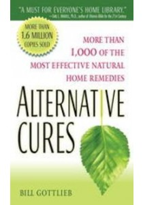 Alternative Cures : More than 1,000 of the Most Effective Natural Home Remedies [9780345505392]