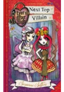 Next Top Villain: A School Story (Ever After High)  ( by Selfors, Suzanne ) [9780349124599]