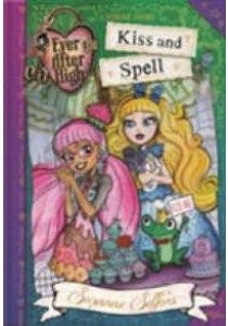 Kiss and Spell: A School Story (Ever After High)  ( by Selfors, Suzanne ) [9780349124612]