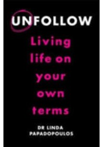 Unfollow: Living Life on Your Own Terms ( by Papadopoulos, Linda ) [9780349405018]