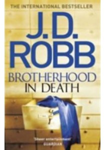 Brotherhood in Death (In Death Series)  ( by Robb, J. D. ) [9780349410807]
