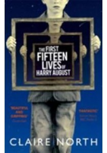 First Fifteen Lives of Harry August -- Paperback ( by North, Claire ) [9780356502588]
