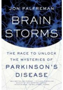 Brain Storms : The Race to Unlock the Mysteries of Parkinson's Disease [9780374536596]