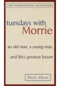 Tuesdays with Morrie : An Old Man, a Young Man, and Life's Greatest Lesson [9780385496490]
