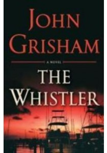 The Whistler ( by Grisham, John ) [9780385541190]