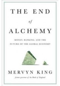 The End of Alchemy : Money, Banking, and the Future of the Global Economy [9780393247022]