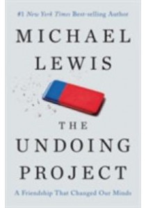 The Undoing Project : A Friendship That Changed Our Minds ( by Lewis, Michael ) [9780393254594]