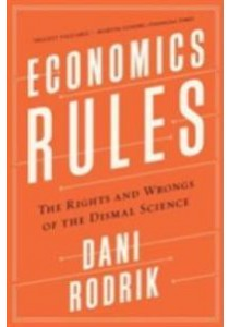 Economics Rules : The Rights and Wrongs of the Dismal Science (Reprint) [9780393353419]