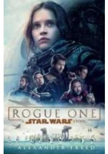 Rogue One : A Star Wars Story (Star Wars) (Media Tie In) [9780399178450]