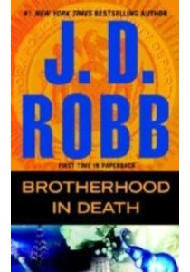Brotherhood in Death (In Death) ( by Robb, J. D. ) [9780425279007]