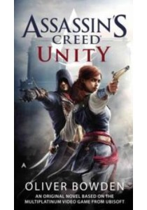 Unity (Assassin's Creed) ( by Bowden, Oliver ) [9780425279731]