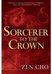 Sorcerer to the Crown (Sorcerer Royal) (Reprint) ( by Cho, Zen ) [9780425283400]