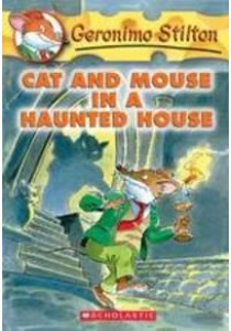 Cat and Mouse in a Haunted House (Geronimo Stilton) (Reprint) ( by Stilton, Geronimo ) [9780439559652]