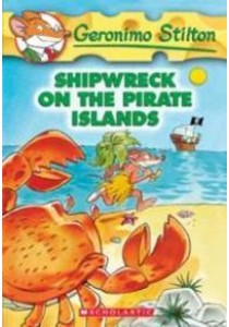 Shipwreck on the Pirate Islands (Geronimo Stilton) ( by Stilton, Geronimo/ Stracchino, Johnny (ILT)/ Fontina, Mary (ILT) ) [9780439691413]