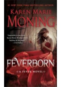 Feverborn (Fever) (Reprint) ( by Moning, Karen Marie ) [9780440246435]