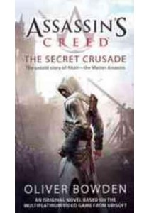 Assassin's Creed : The Secret Crusade ( by Bowden, Oliver ) [9780441020997]