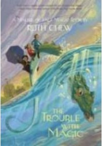 The Trouble with Magic (Stepping Stone Book) ( by Chew, Ruth ) [9780449813805]
