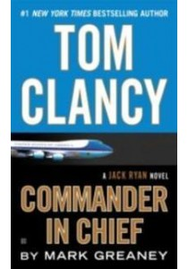 Tom Clancy Commander in Chief (OME A-Format) ( by Greaney, Mark ) [9780451488497]